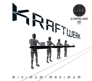 Kraftwerk: Minimum-Maximum (SACD)